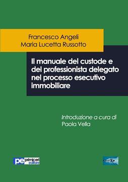 Picture of Il manuale del custode e del professionista delegato nel processo esecutivo immobiliare