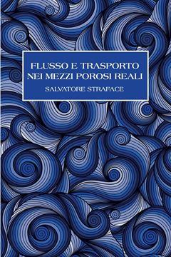 Picture of Flusso e Trasporto nei Mezzi Porosi Reali