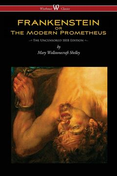 Picture of FRANKENSTEIN or The Modern Prometheus (Uncensored 1818 Edition - Wisehouse Classics)