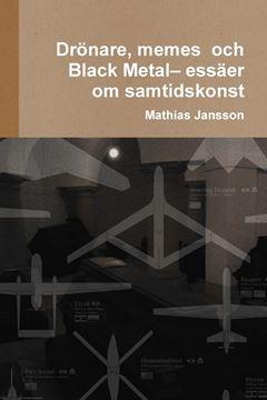 Picture of Drönare, memes  och Black Metal- essäer om samtidskonst