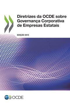 Picture of Diretrizes da OCDE sobre Governança Corporativa de Empresas Estatais, Edição 2015