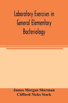 Picture of Laboratory exercises in general elementary bacteriology