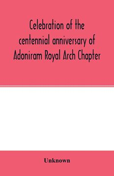 Picture of Celebration of the centennial anniversary of Adoniram Royal Arch Chapter, New Bedford, Massachusetts October 8th and 9th 1916; The first meeting under dispensation Held Tuesday, October 8, 1816