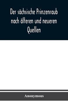 Picture of Der sächsische Prinzenraub nach älteren und neueren Quellen