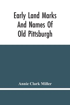 Picture of Early Land Marks And Names Of Old Pittsburgh