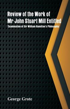 Picture of Review of the Work of Mr John Stuart Mill Entitled, 'Examination of Sir William Hamilton's Philosophy.'