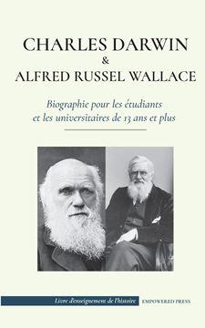 Picture of Charles Darwin et Alfred Wallace - Biographie pour les étudiants et les universitaires de 13 ans et plus