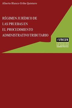 Picture of RÉGIMEN JURÍDICO DE LAS PRUEBAS EN EL PROCEDIMIENTO ADMINISTRATIVO TRIBUTARIO