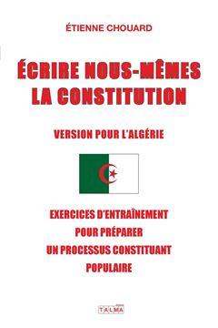 Picture of ECRIRE NOUS-MÊMES LA CONSTITUTION (VERSION POUR L'ALGERIE)